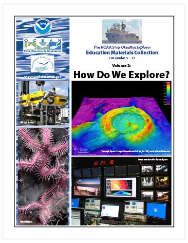 Volume 2: How Do We Explore? NOAA Ship Okeanos Explorer: Education Materials Collection